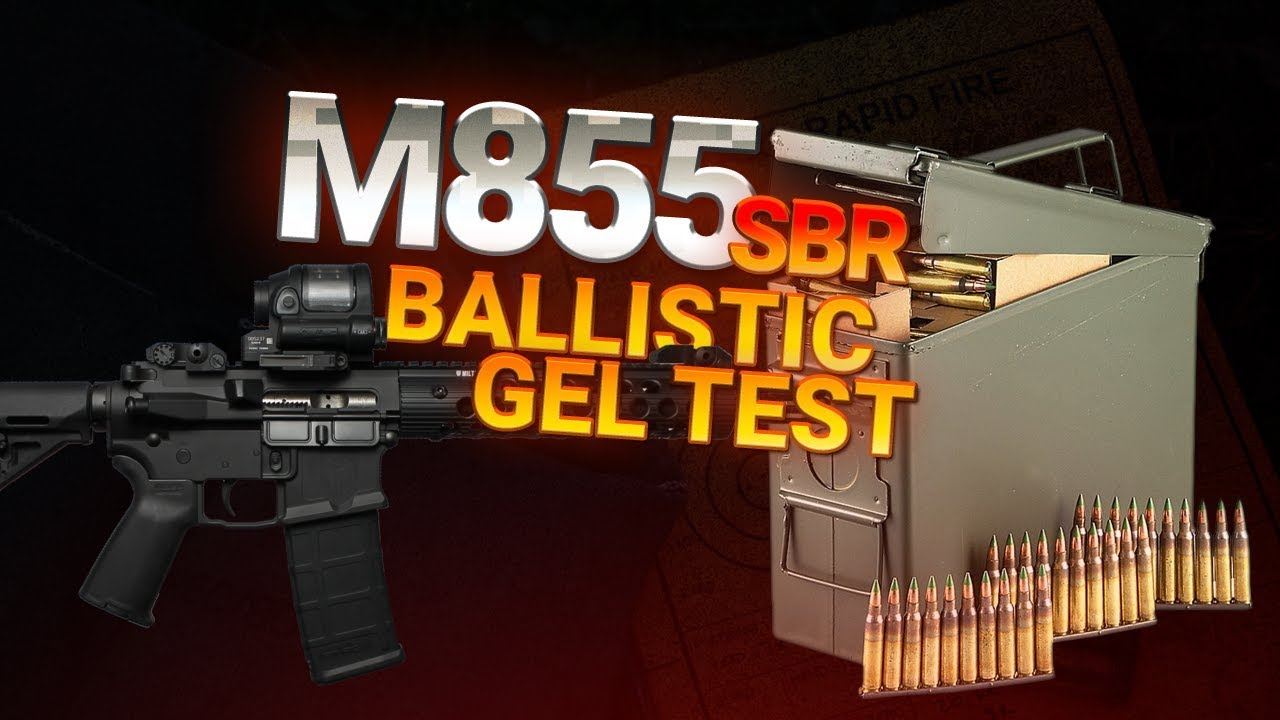 Lake City M855 SBR Ballistic Gel Test