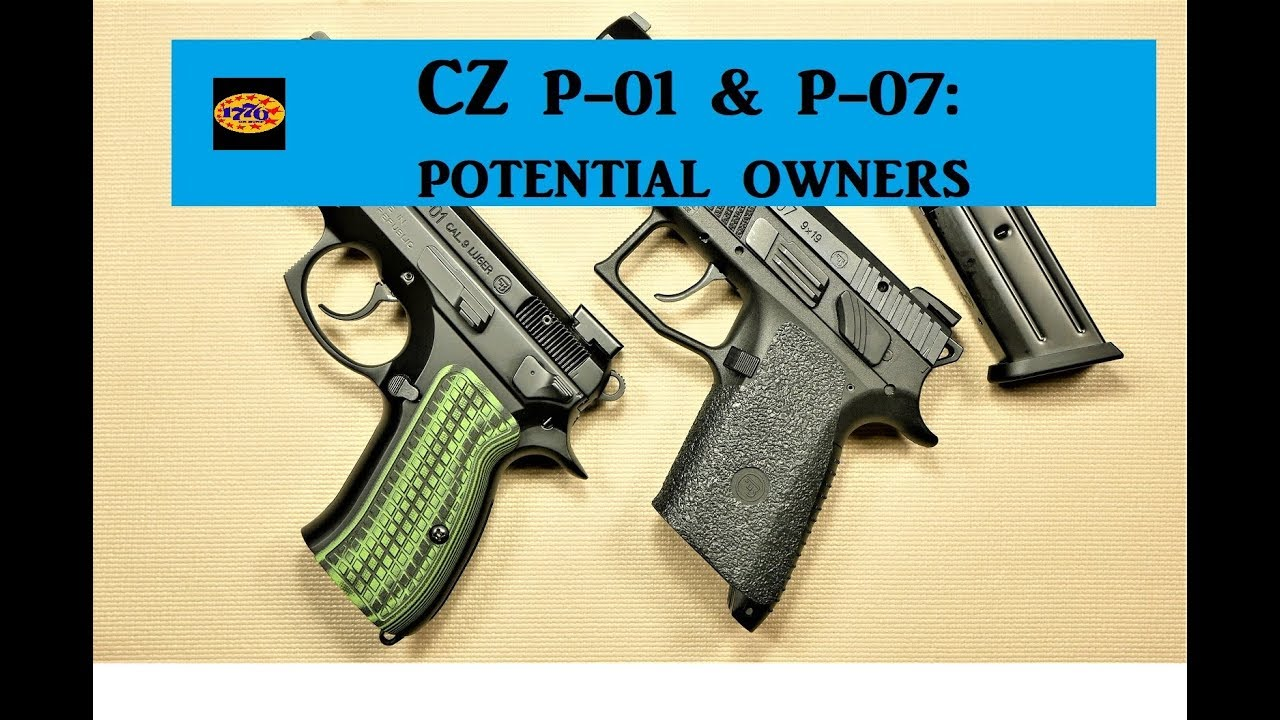 CZ P01 AND P07: COMPARIING TWO GREAT CZ'S FOR FIRST TIME BUYERS