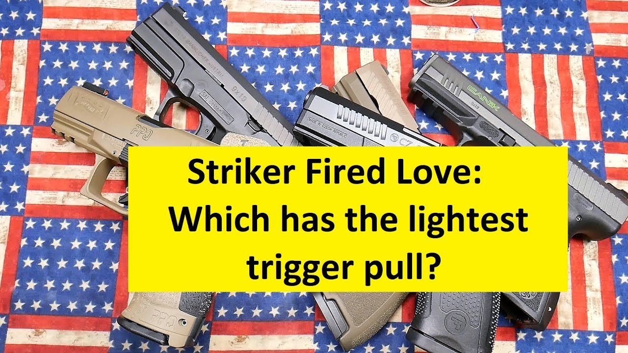 Striker Fired Pistols: Which one has the lightest trigger pull?