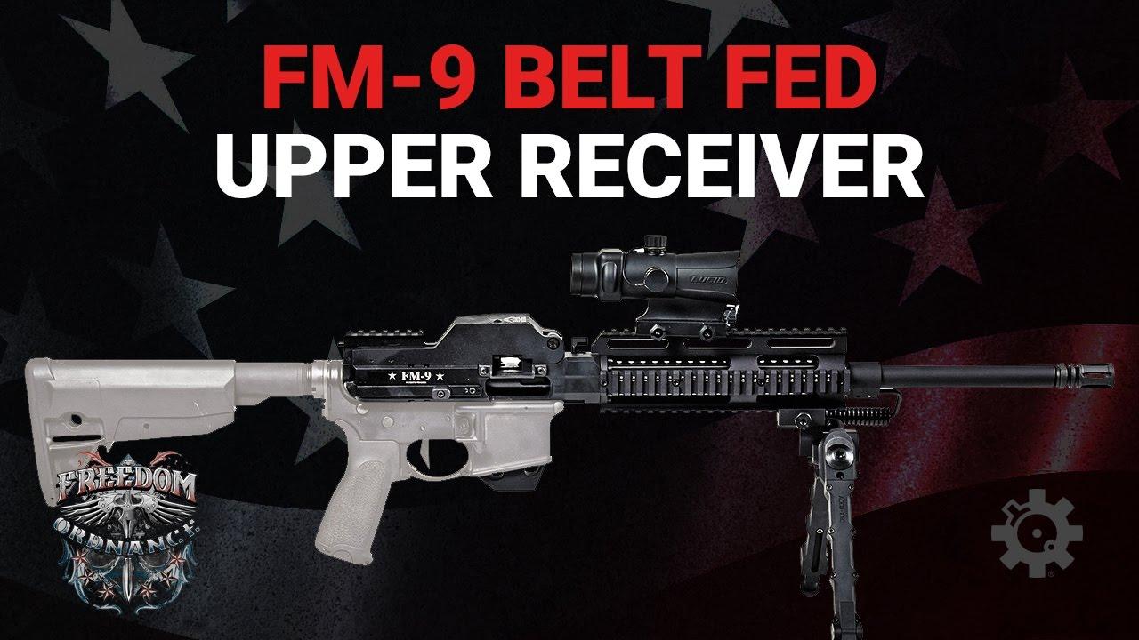 Introducing the Freedom Ordnance FM-9 Belt Fed Upper Receiver