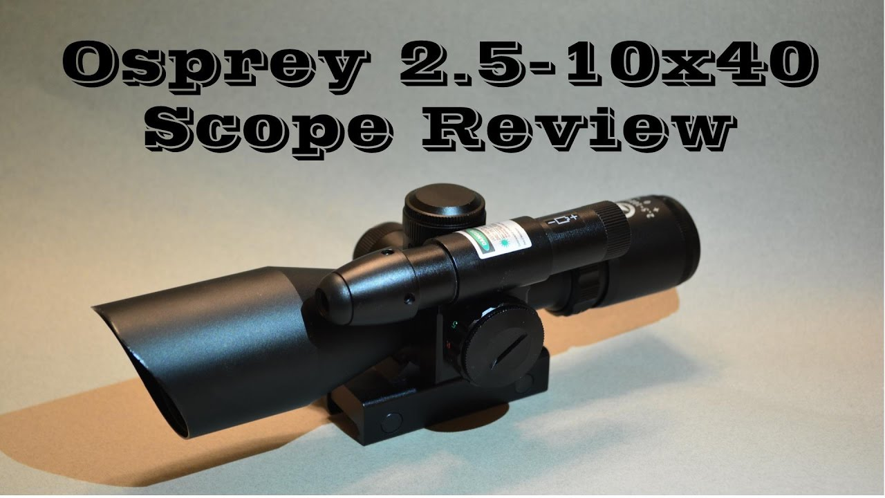 Osprey Global 2.5-10X40 Tactical Scope  Review