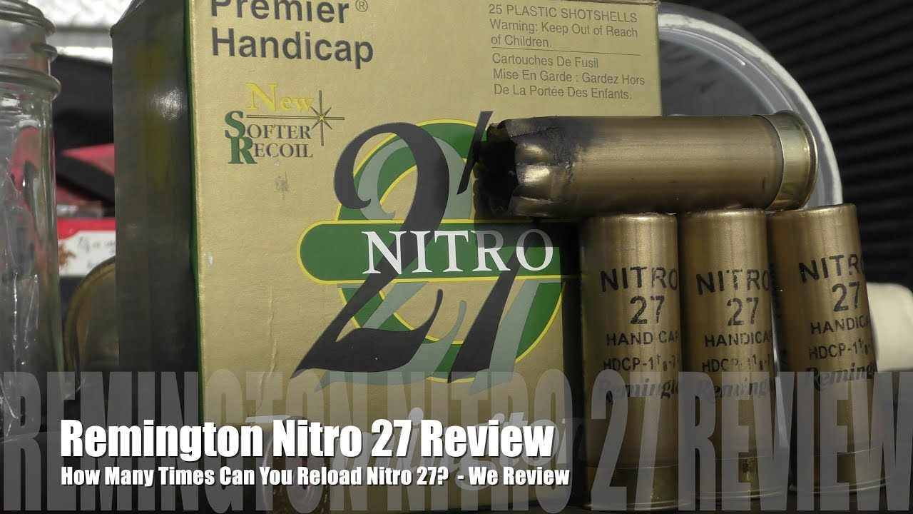 How Many Times Can You Load Remington Nitro 27 Hulls? - We Review