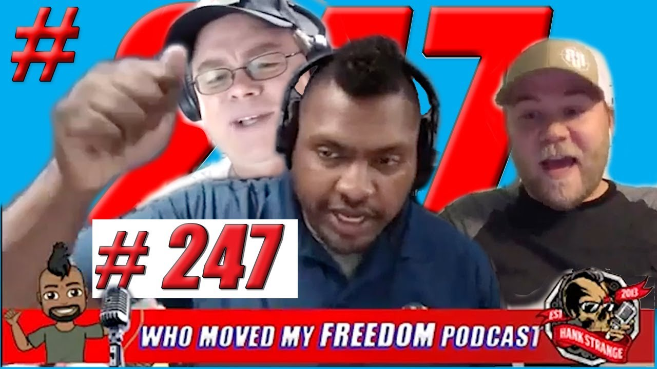 Podcast #247 - FreeForAll Monday: Social Media's Freedom Conflict  Hank Strange Who Moved My Fr
