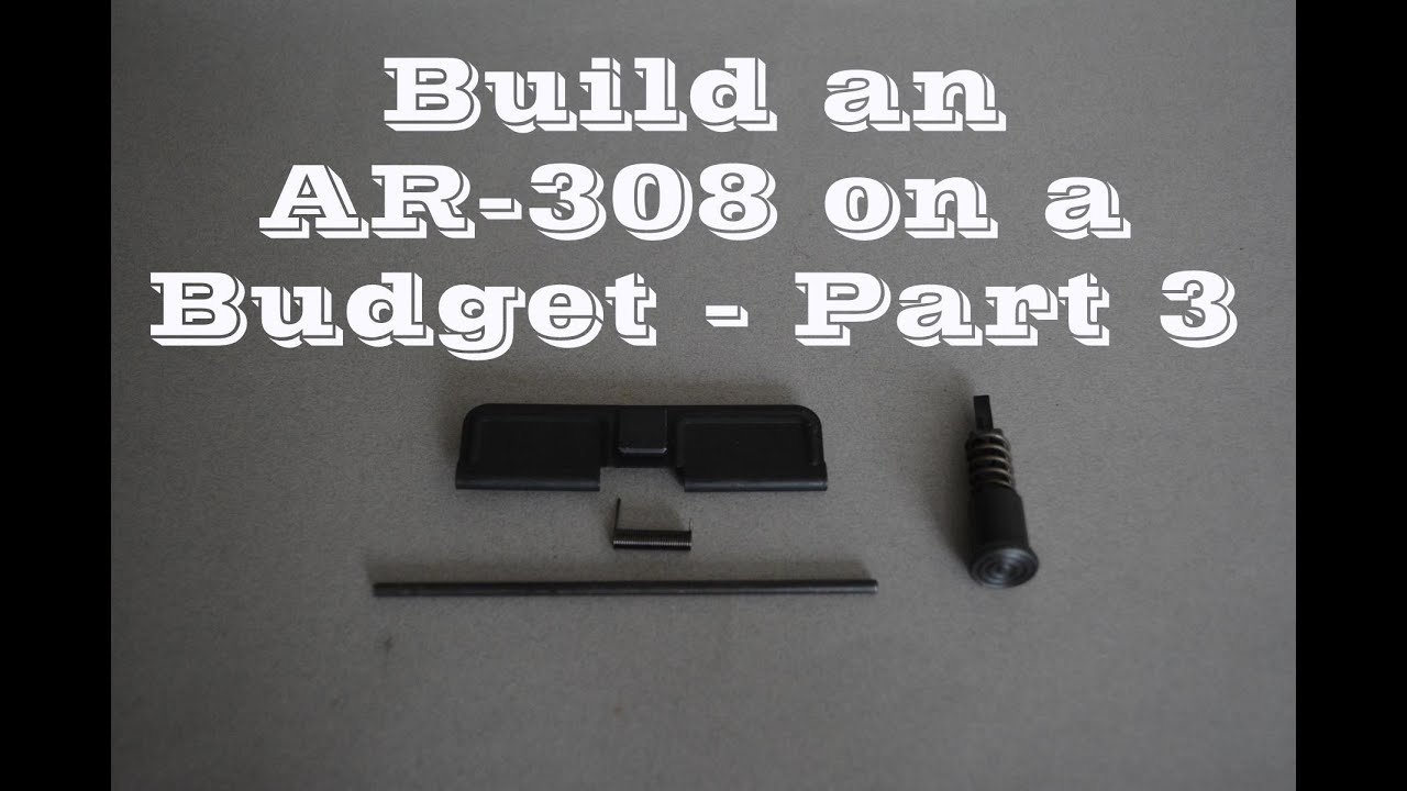 Building an AR-308 on a Budget - Part 3 (Aero Precision Upper Receiver Parts Installation)
