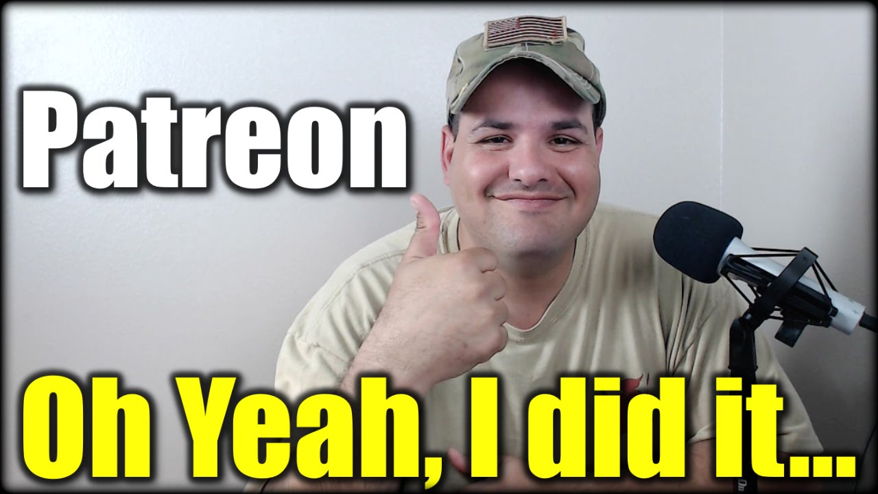 Oh Yeah, I did it...Patreon