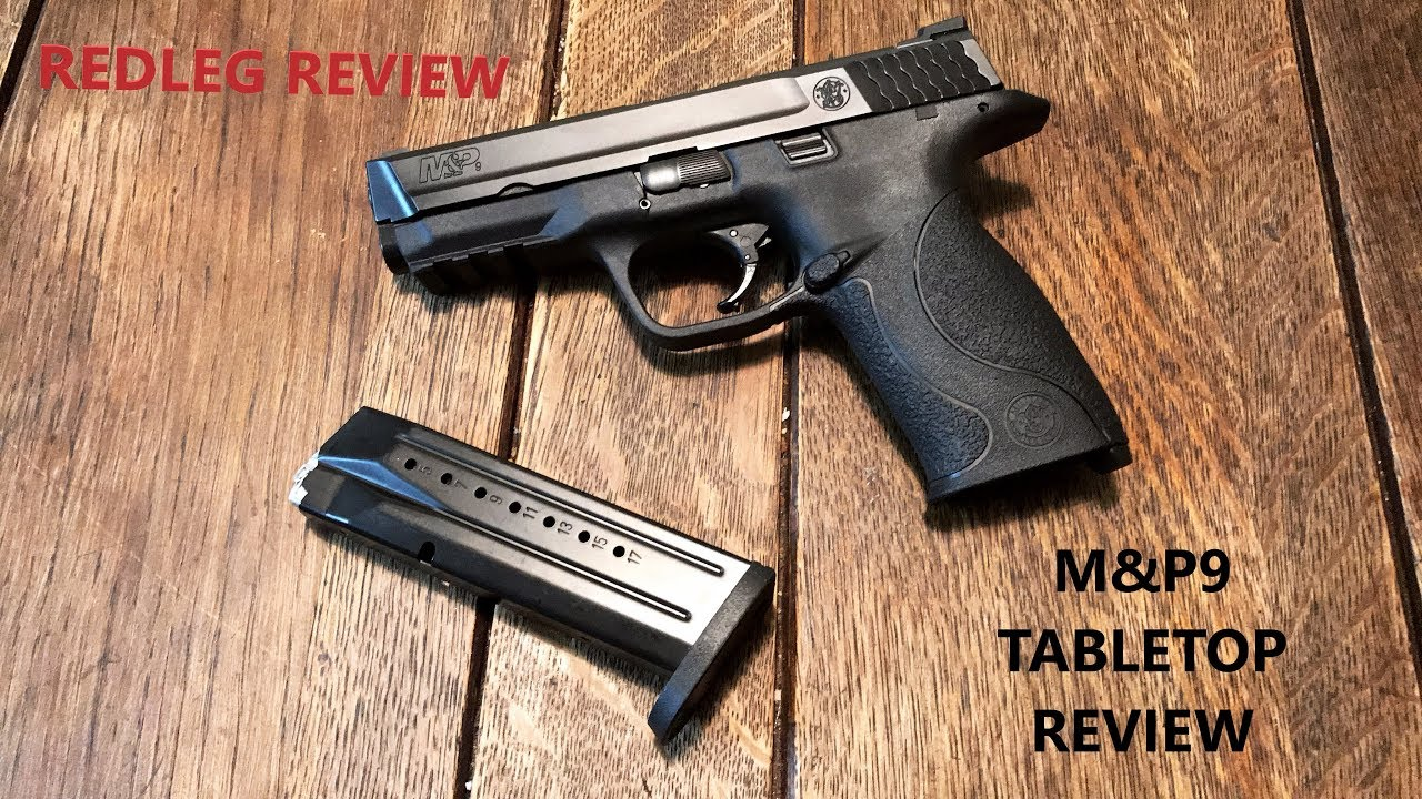 Smith & Wesson M&P9 - Tabletop Review