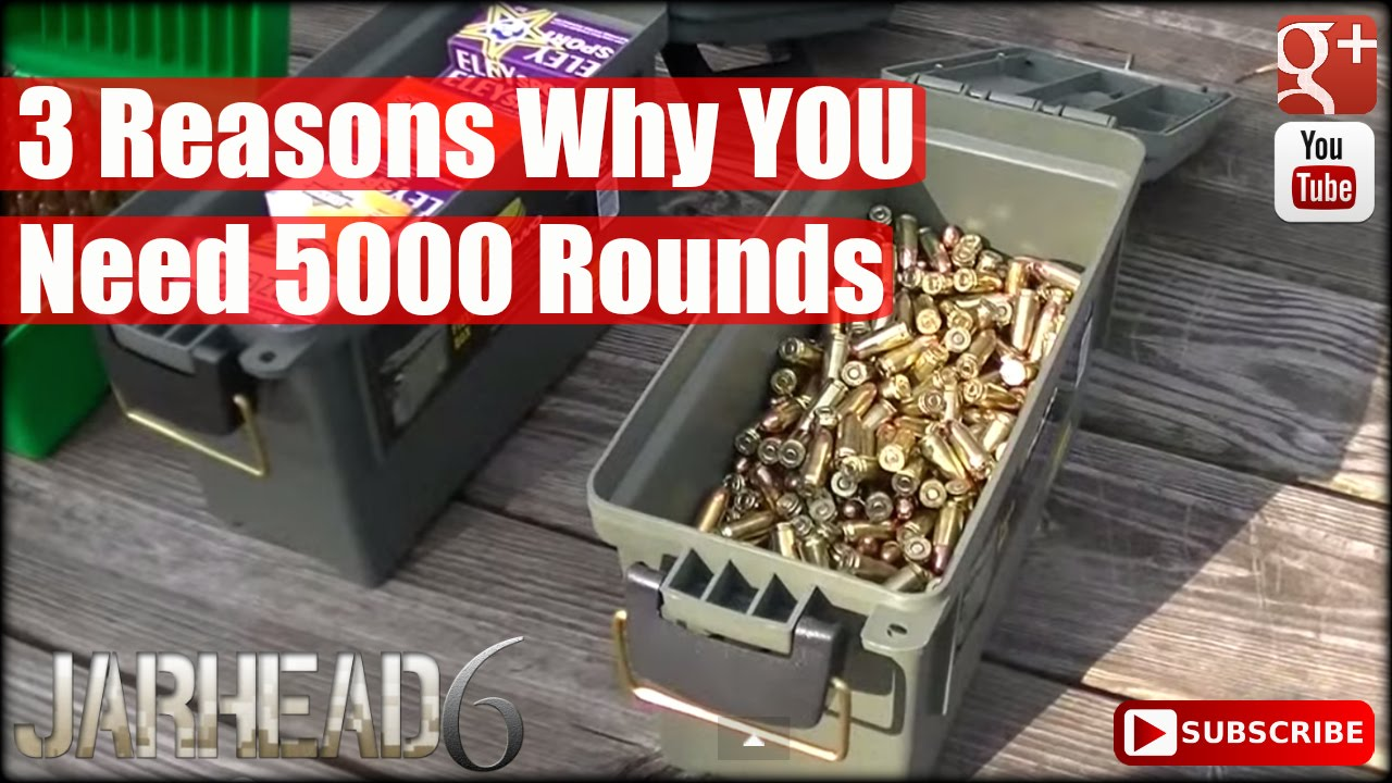 3 Reasons Why YOU Need 5000 Rounds