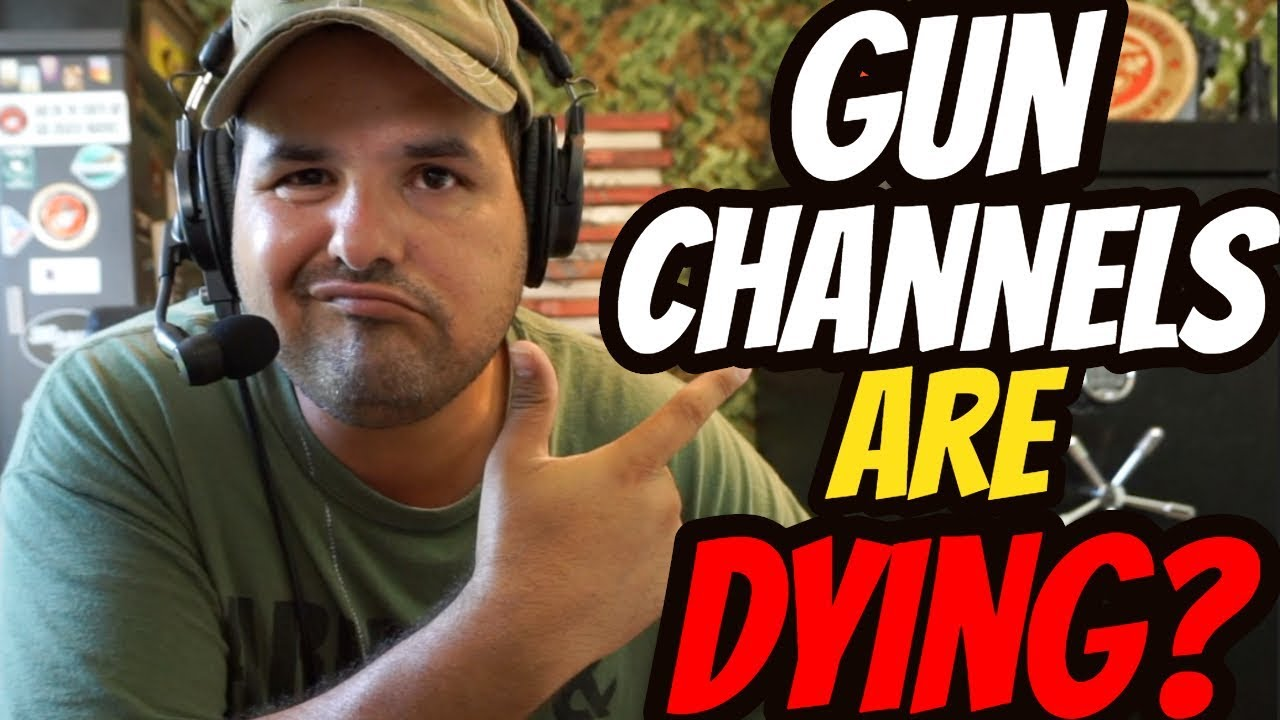 The Number One Reason Why Gun Channels are Dying?