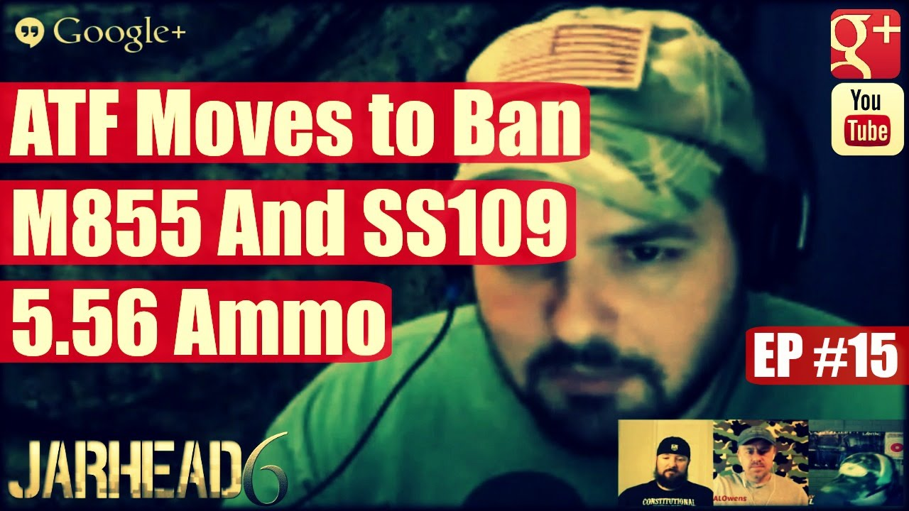 ATF Moves to Ban M855 And SS109 5.56 Ammo (Radio Show: EP #15)