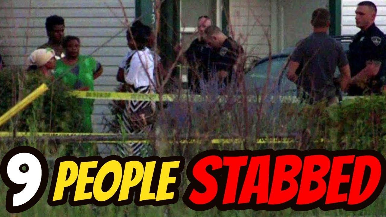 9 People Stabbed
