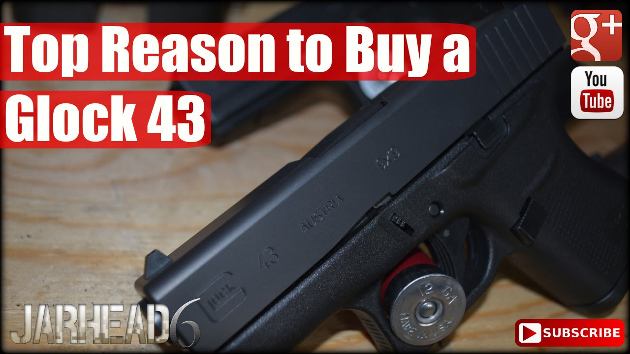 Top Reason to Buy a Glock 43