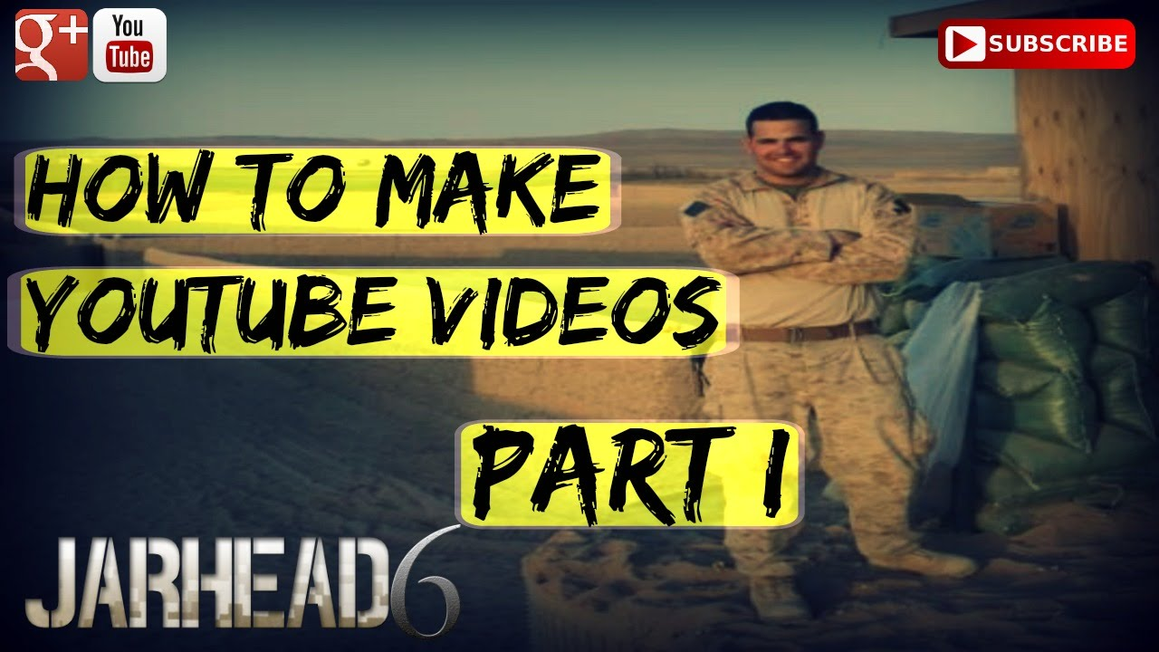 How to make Youtube Videos Part I