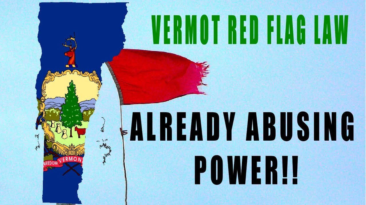 Vermont Red Flag Law - Going to Far!