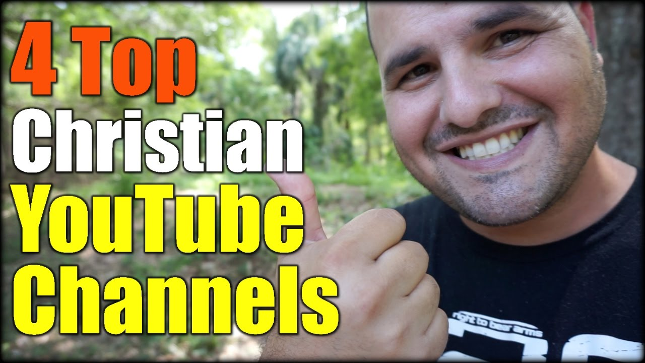 4 Top Christian YouTube Channels