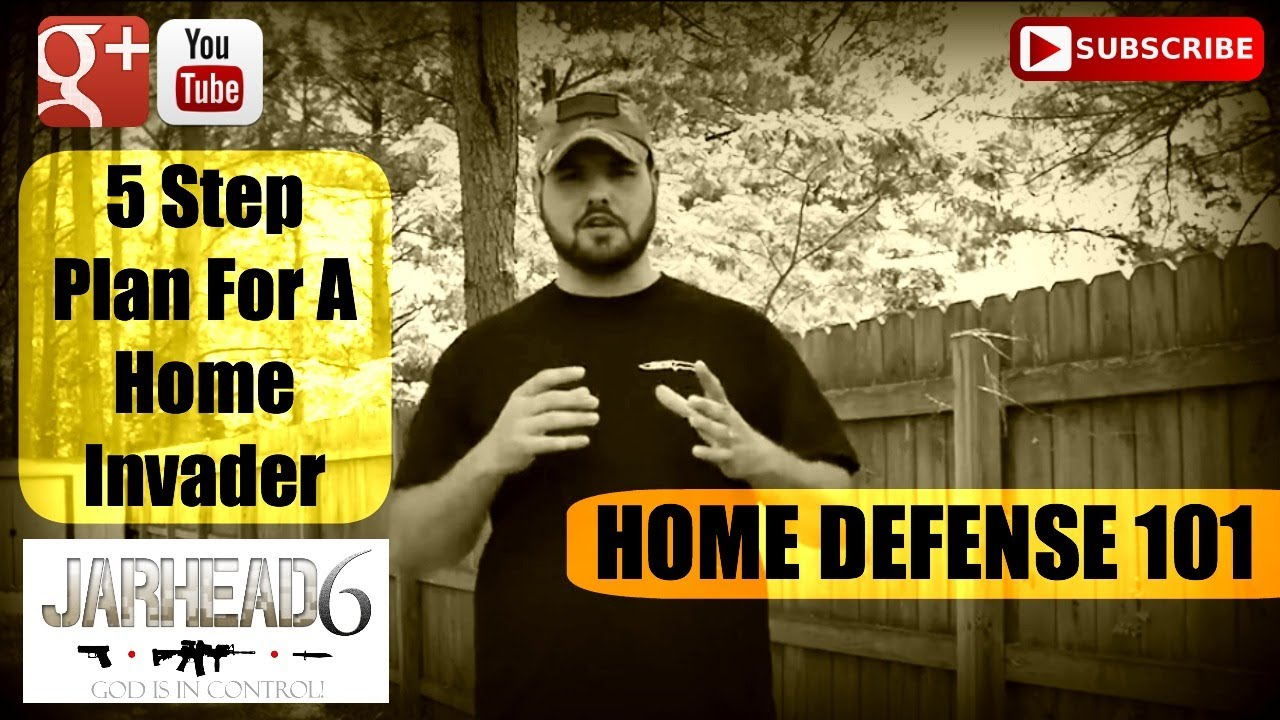 5 Step Plan For A Home Invader HD-101 Ep #6