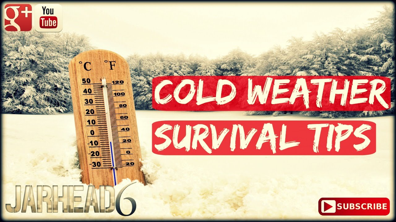 Cold Weather Survival Tips!