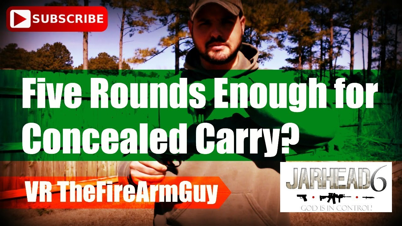 Five Rounds Enough for Concealed Carry? (VR TheFireArmGuy)