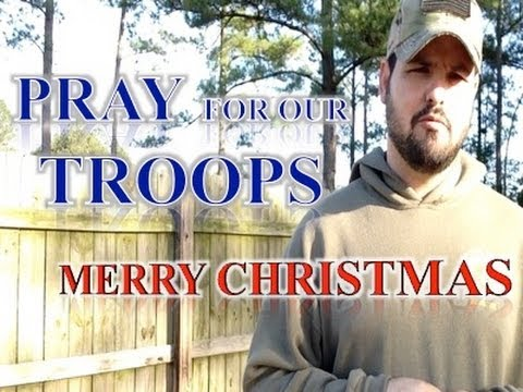 Pray For Our TROOPS and Merry Christmas