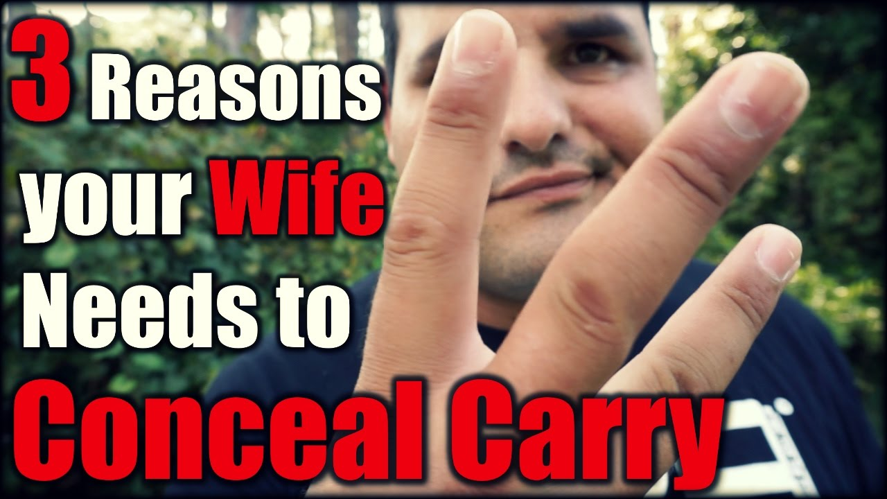 3 Reasons your Wife Needs to Conceal Carry