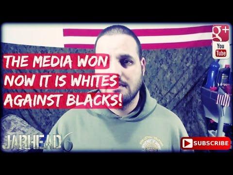 The Media Won. Now it is Whites Against Blacks!