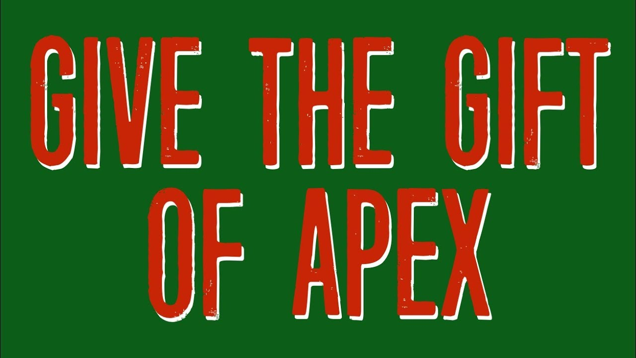Give The Gift Of Apex
