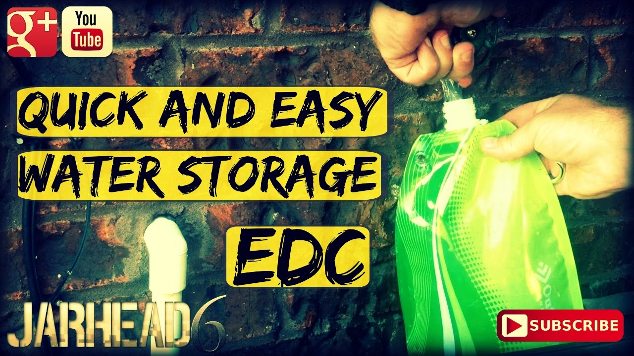 EDC: Quick and Easy Water Storage By TheAlowens