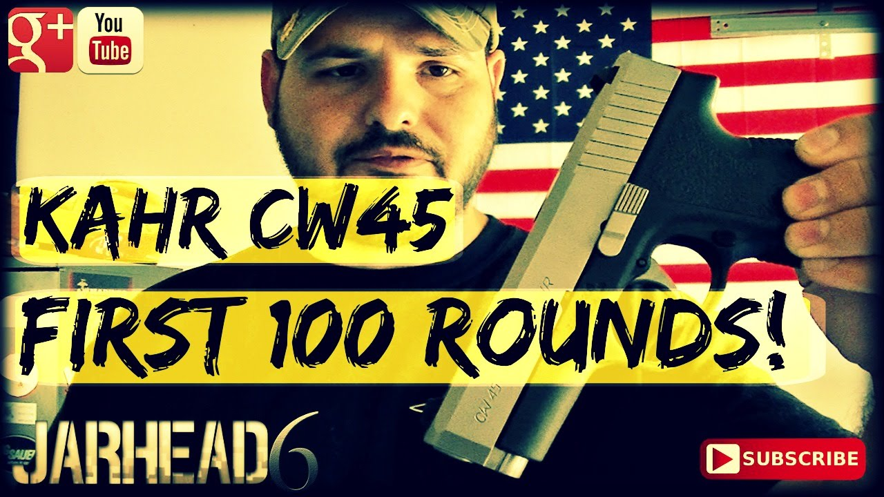 Kahr CW45 First 100 Rounds!