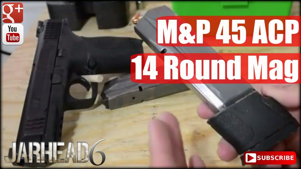 M&P 45 ACP: 14 Round Mag