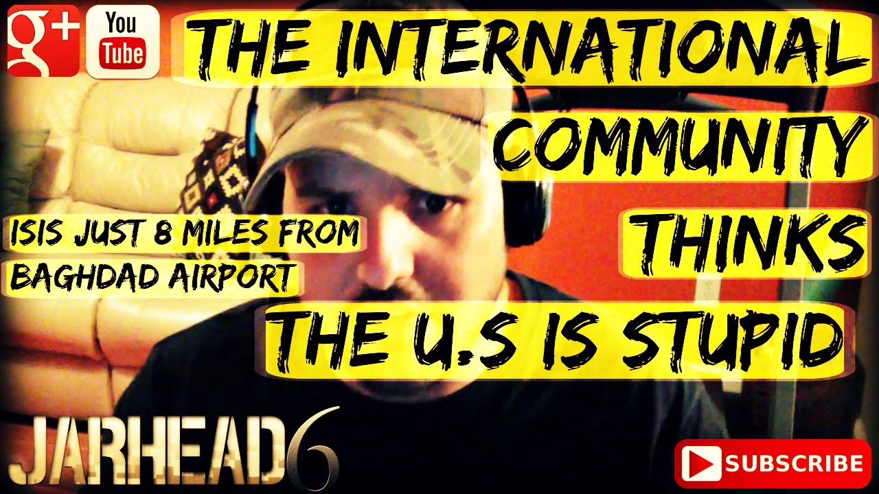 The International Community Thinks The U.S is Stupid: ISIS Just 8 Miles from Baghdad Airport!