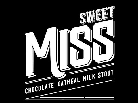 Sweet Miss Chocolate Oatmeal Milk Stout