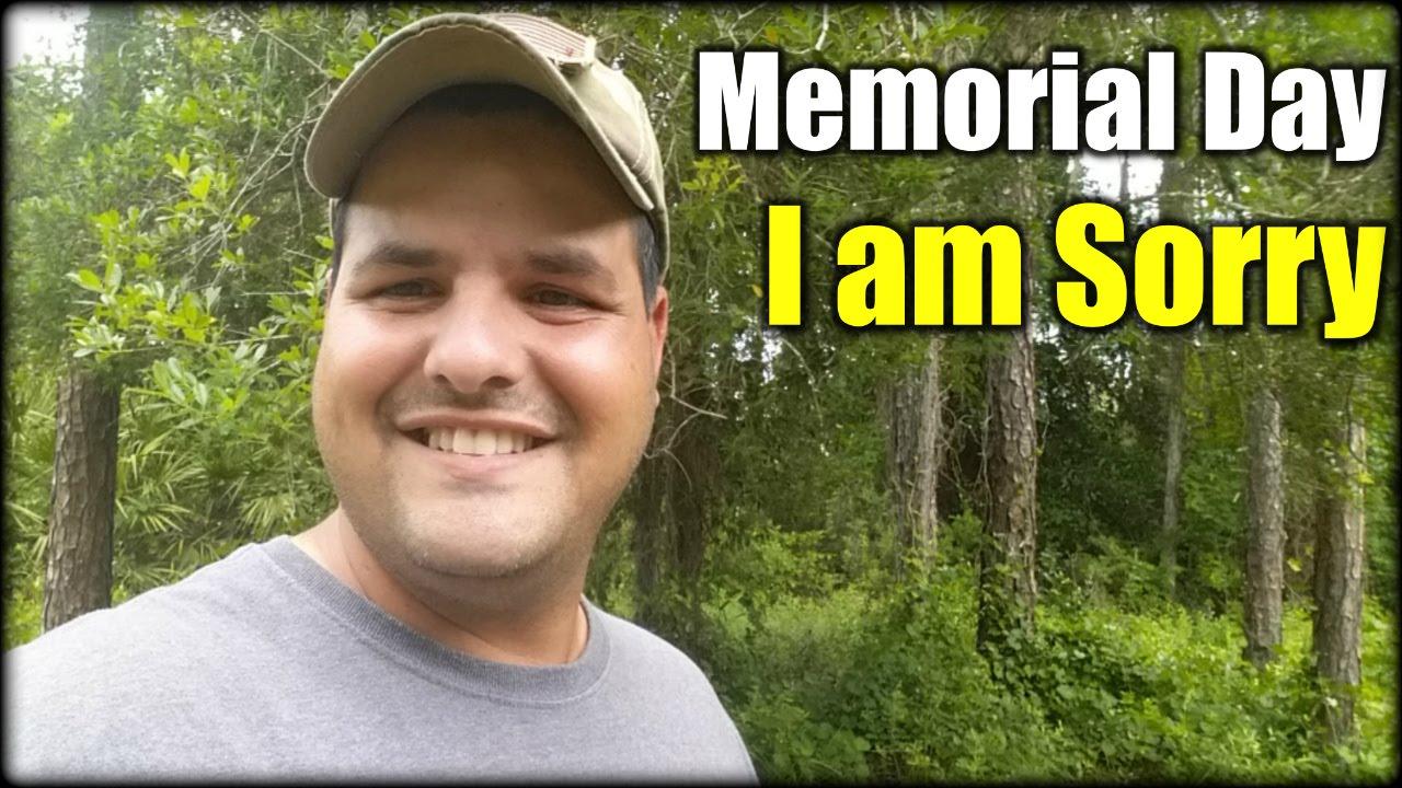 Memorial Day & I am Sorry  VLog