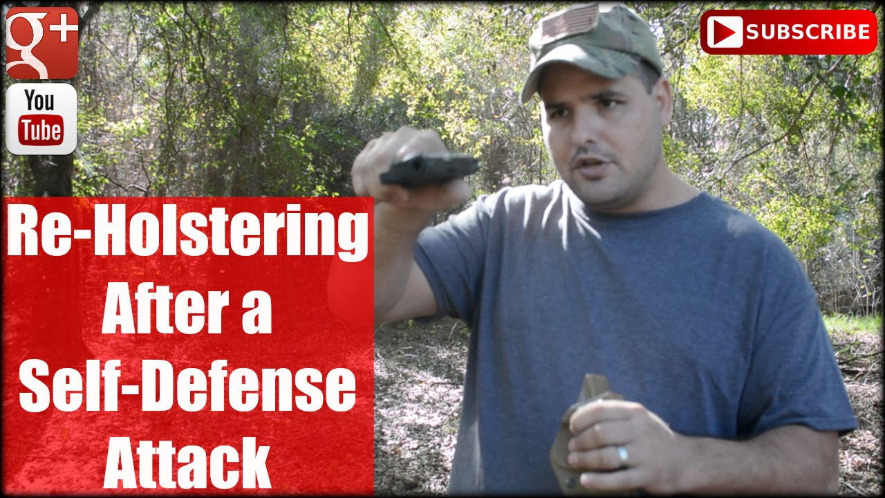 Re-Holstering After a Self Defense Attack
