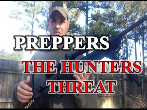 Preppers The HUNTERS THREAT!