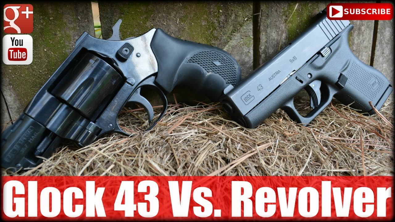 Glock 43 Vs. Revolver: Stop Hating