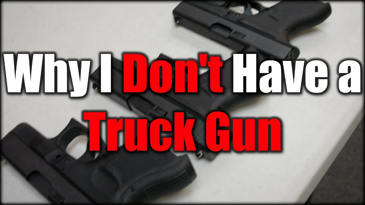 Why I Don't Have a Truck Gun