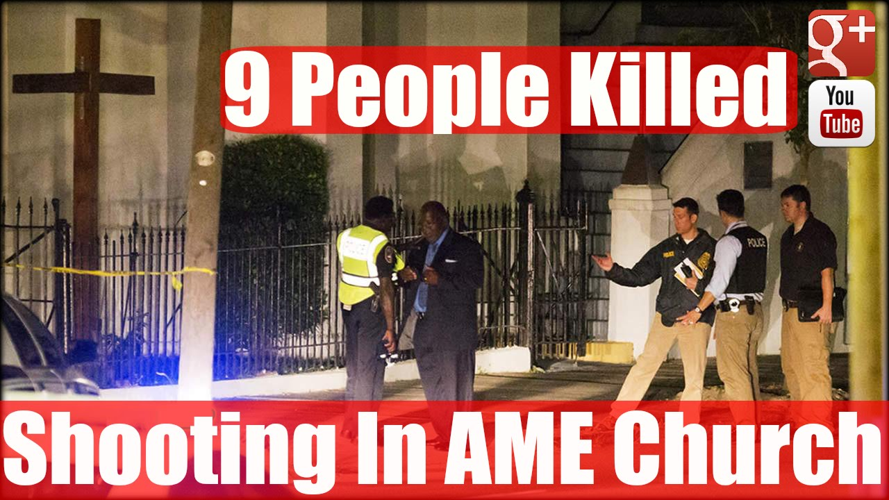 Shooting In AME Church SC: 9 People Killed