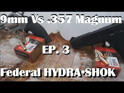 9mm Vs .357 Magnum Episode 3. Federal HYDRA•SHOK