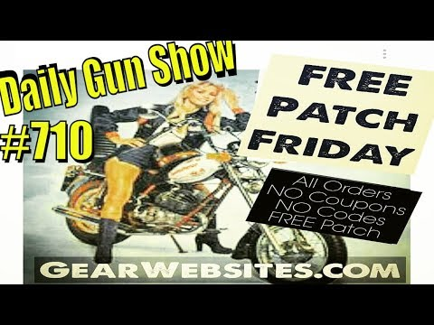 FREE Patch Friday - Daily Gun Show #710