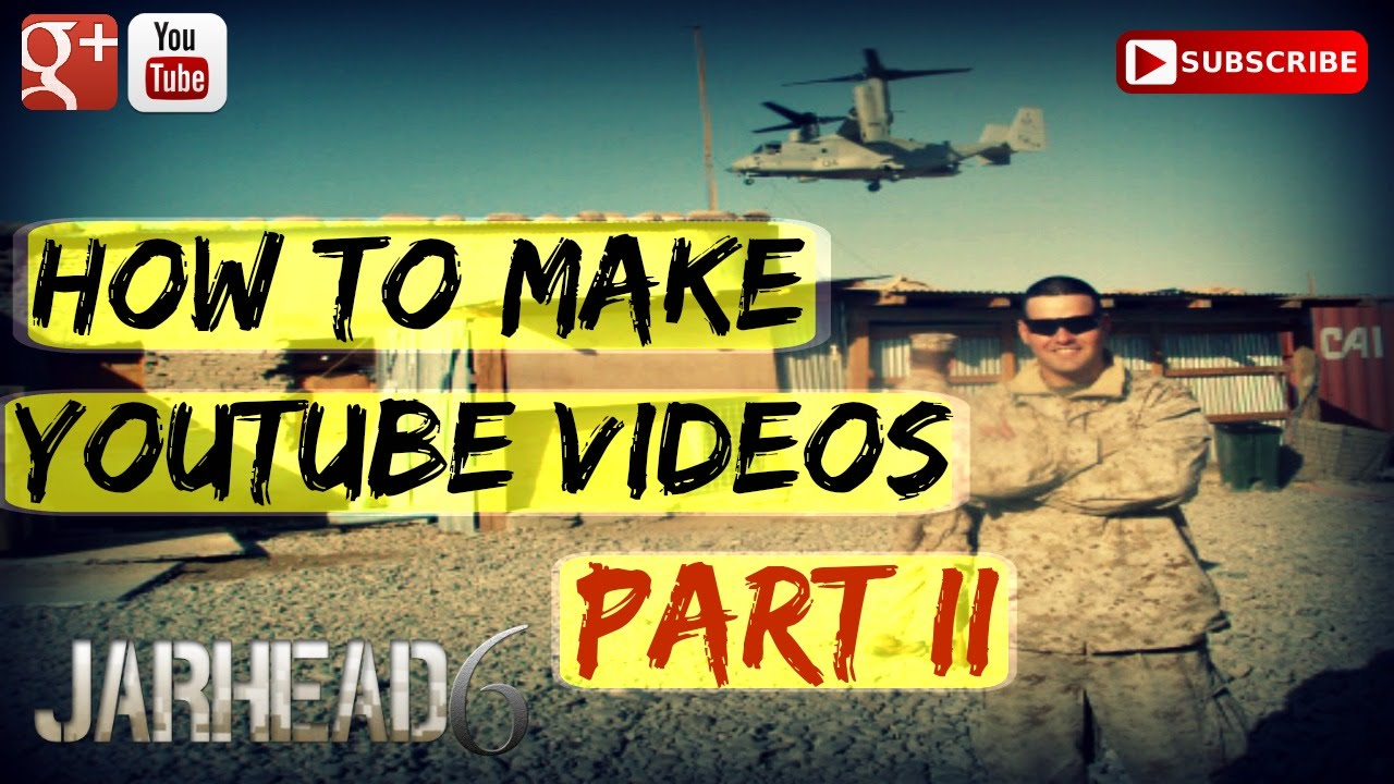 How to make Youtube Videos Part II