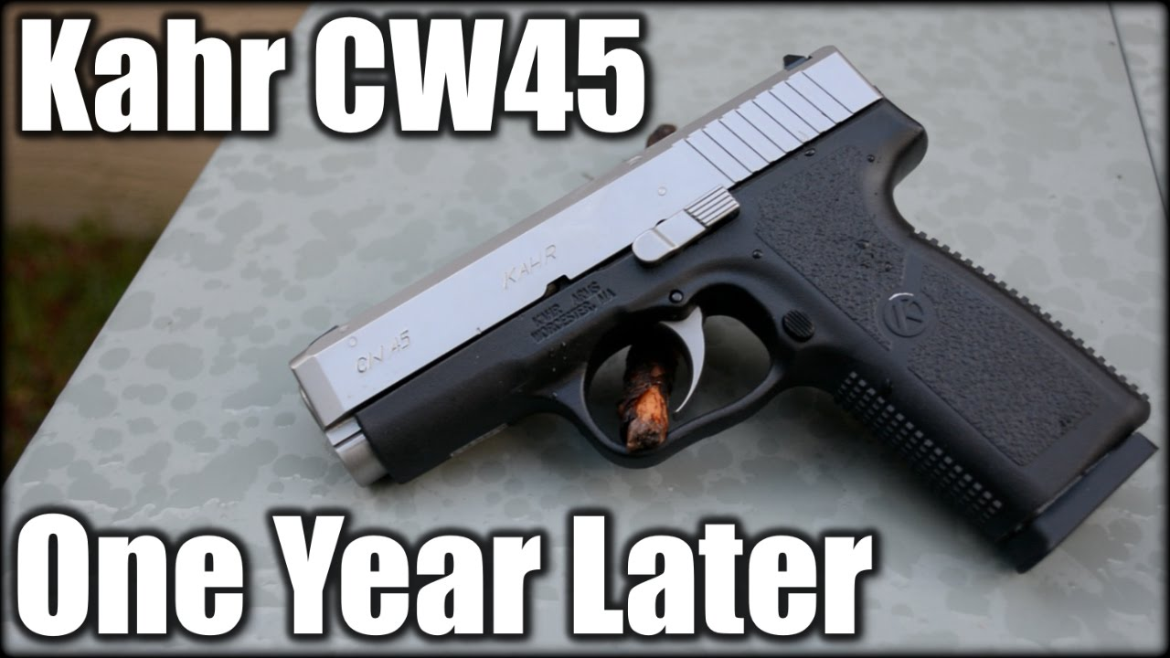 Kahr CW45| One Year Later