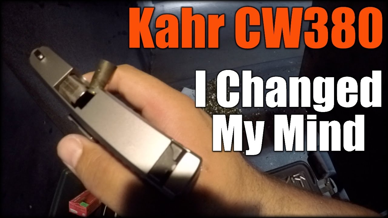 Kahr CW380| I Changed My Mind