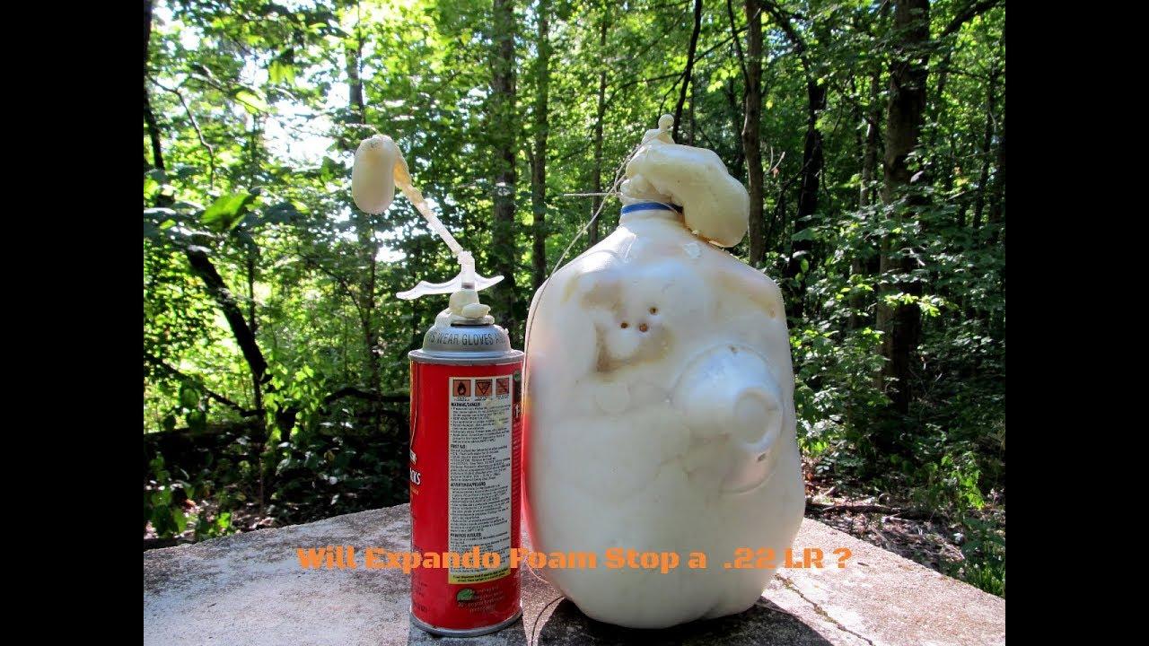 Will a 1 gallon Jug of Expando Foam Stop a .22 LR ?