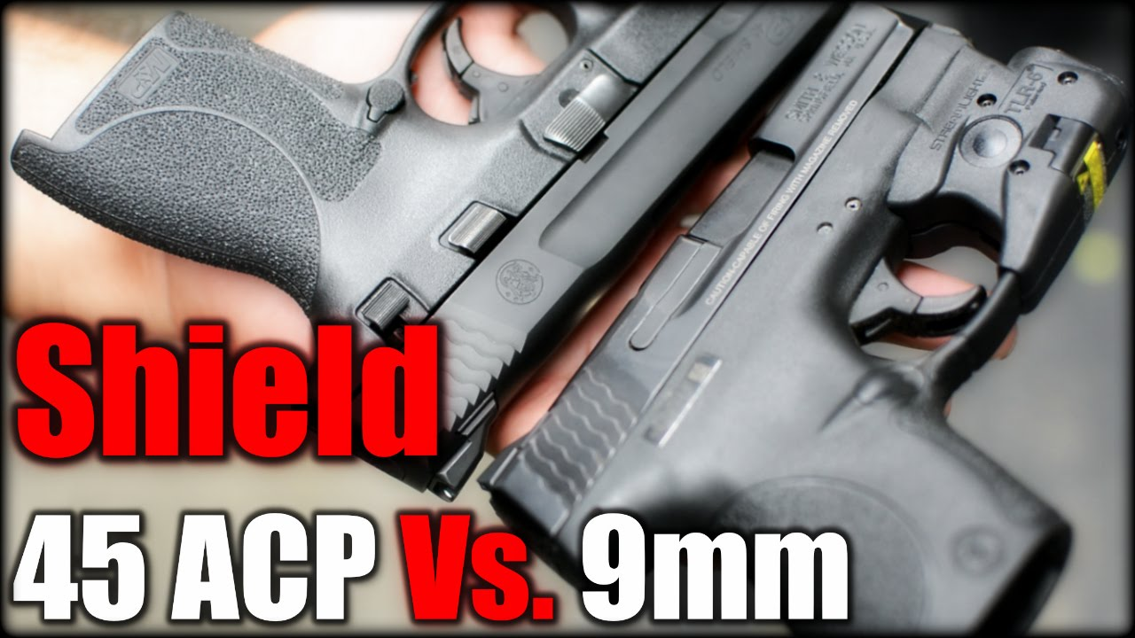 M&P Shield 45 ACP Vs. 9mm