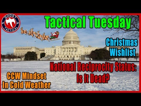 Is National Reciprocity Dead?  CCW Mindset in the Cold & Christmas Wish-list:  Tactical Tuesday 70