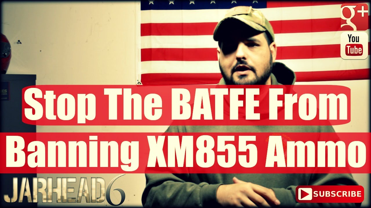STOP The BATFE From Banning XM855 Ammunition
