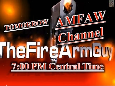TheFireArmGuy is Coming to the AMFAW Channel