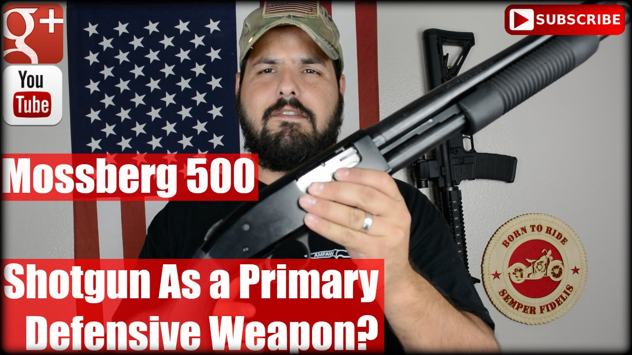 Mossberg 500: Shotgun As a Primary Defensive Weapon?