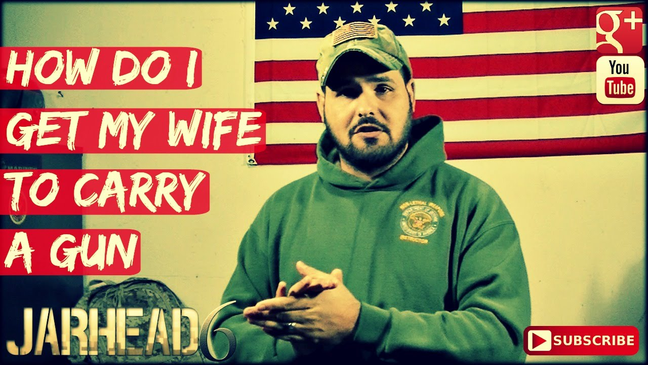 How Do I Get My Wife to Carry a GUN