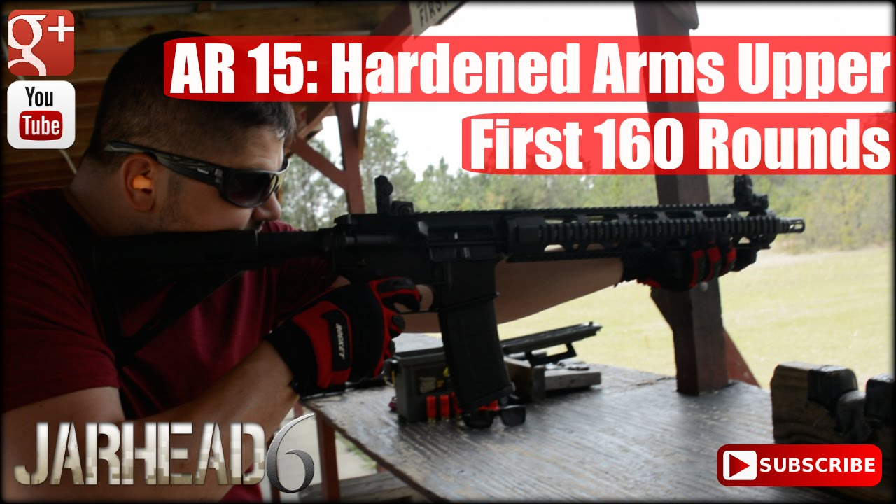 AR-15: Hardened Arms Upper First 160 Rounds