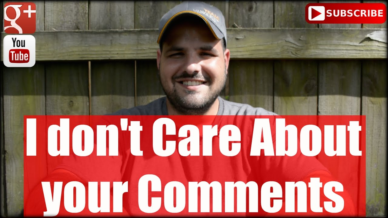 I don't Care About your Comments